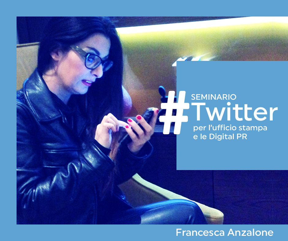 Francesca Anzalone PR Manager - seminario Twitter